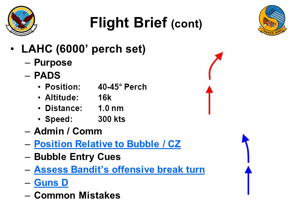 Flight Brief (cont) LAHC (6000' perch set) Purpose PADS Admin / Comm