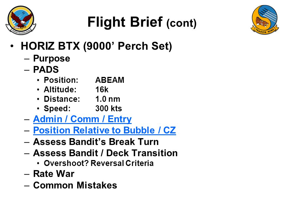 Flight Brief (cont) HORIZ BTX (9000' Perch Set) Purpose PADS