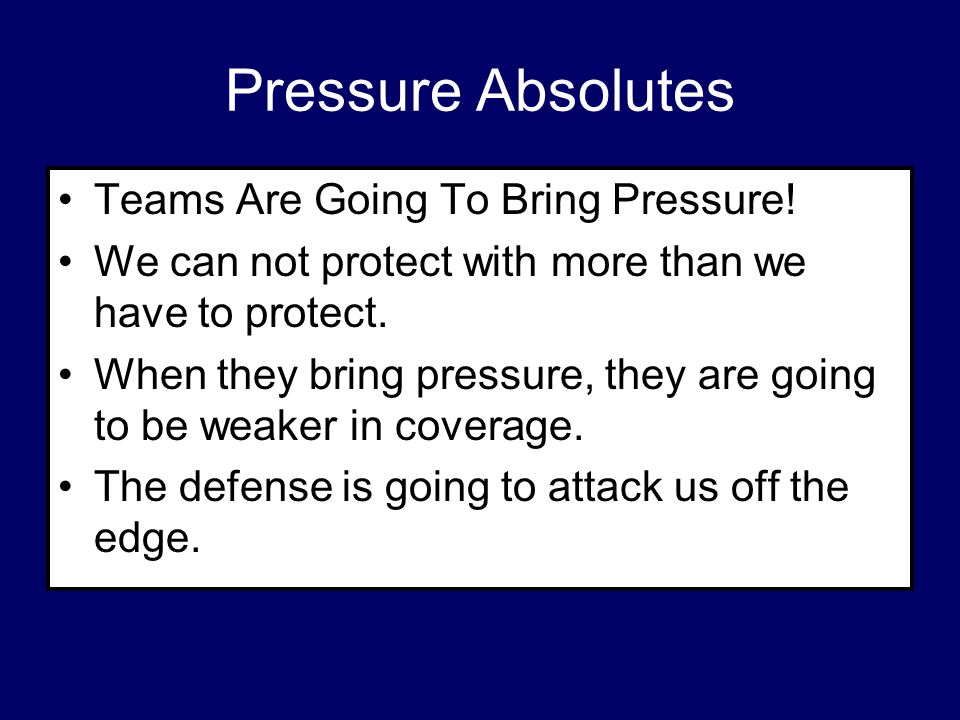Pressure Absolutes Teams Are Going To Bring Pressure!
