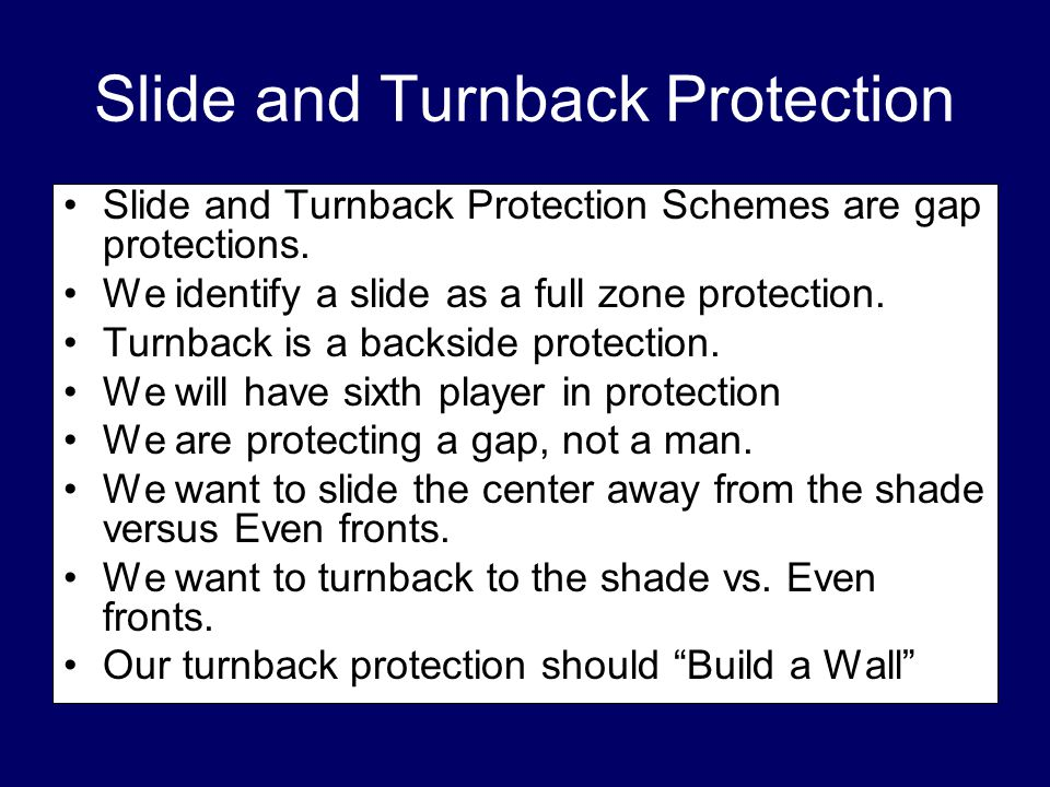 Slide and Turnback Protection