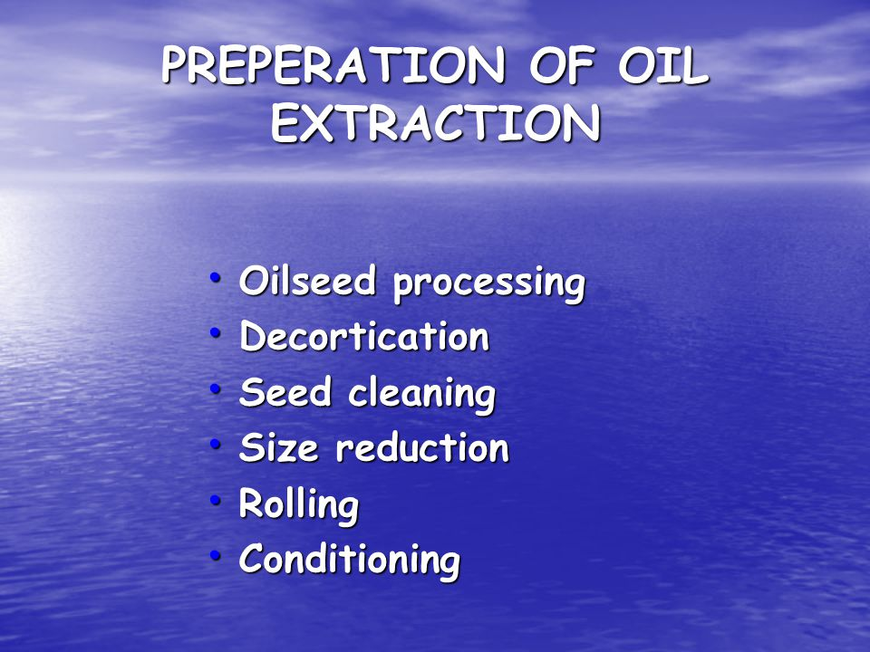 PREPERATION OF OIL EXTRACTION