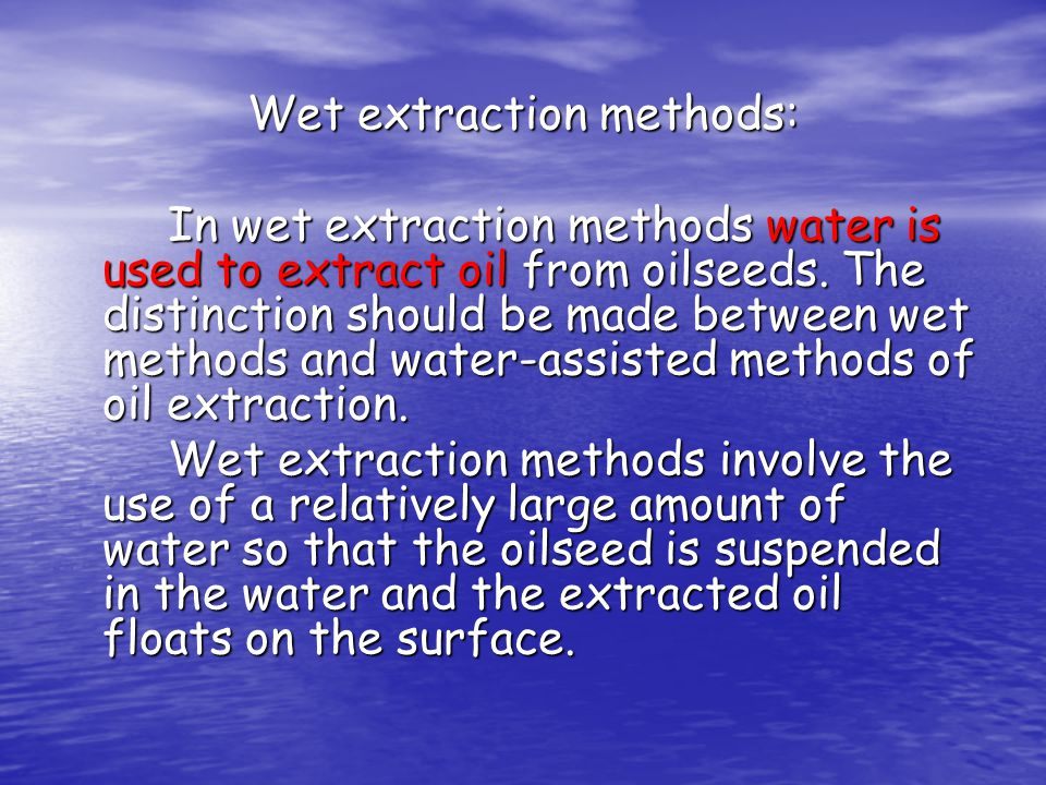 Wet extraction methods: