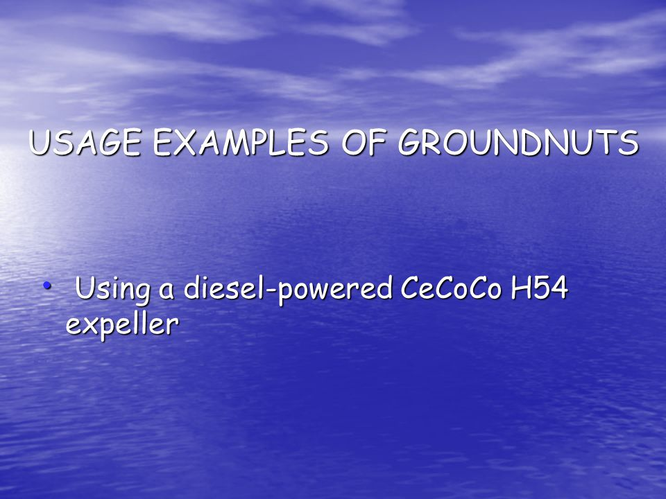 USAGE EXAMPLES OF GROUNDNUTS