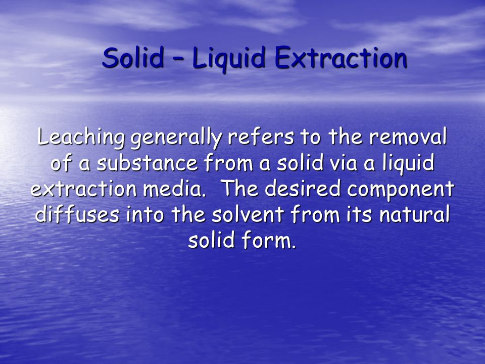 Solid – Liquid Extraction