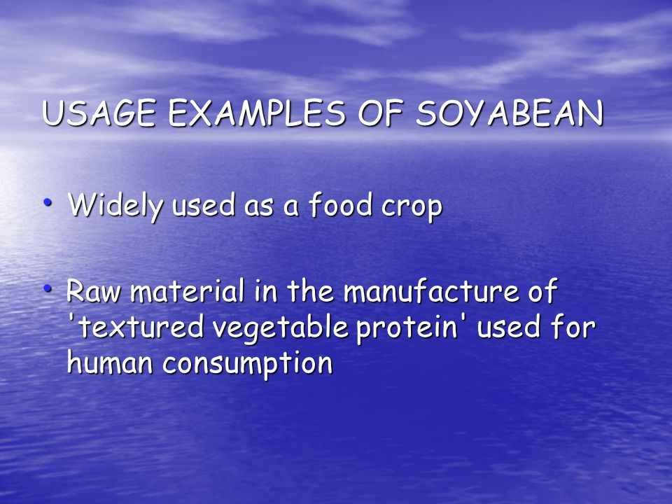 USAGE EXAMPLES OF SOYABEAN