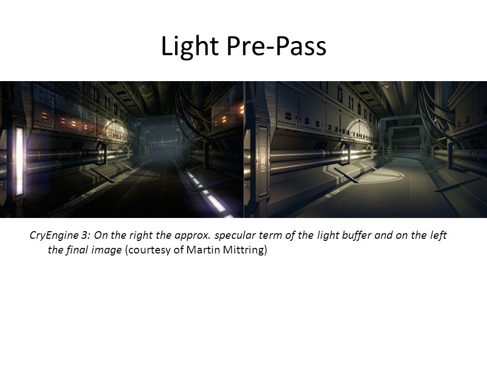 Light Pre-Pass CryEngine 3: On the right the approx.