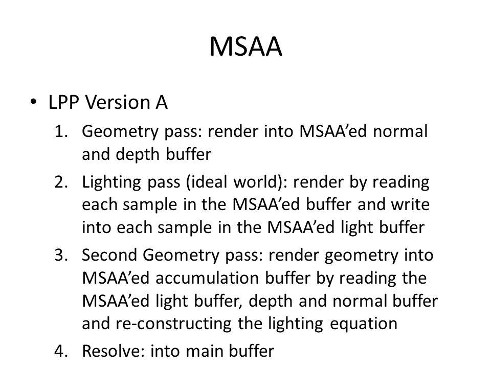 MSAA LPP Version A. Geometry pass: render into MSAA'ed normal and depth buffer.