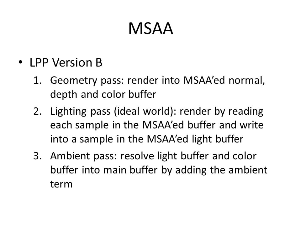 MSAA LPP Version B. Geometry pass: render into MSAA'ed normal, depth and color buffer.