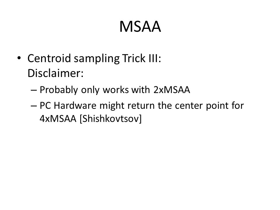 MSAA Centroid sampling Trick III: Disclaimer: