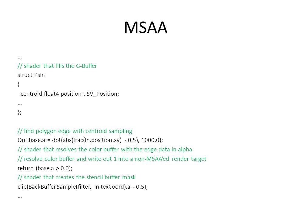 MSAA … // shader that fills the G-Buffer struct PsIn {