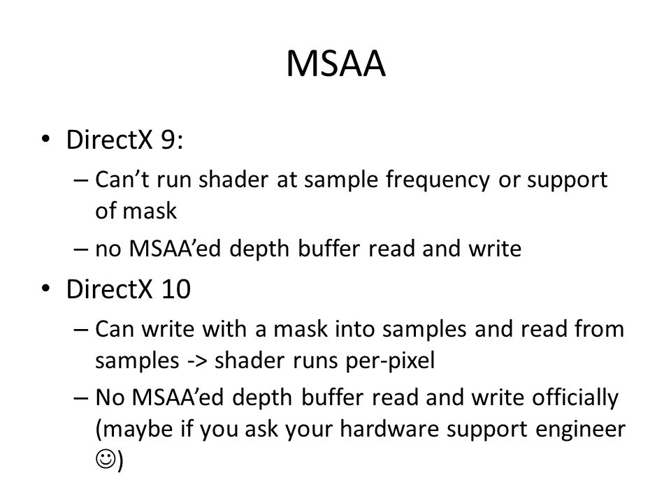 MSAA DirectX 9: Can't run shader at sample frequency or support of mask. no MSAA'ed depth buffer read and write.