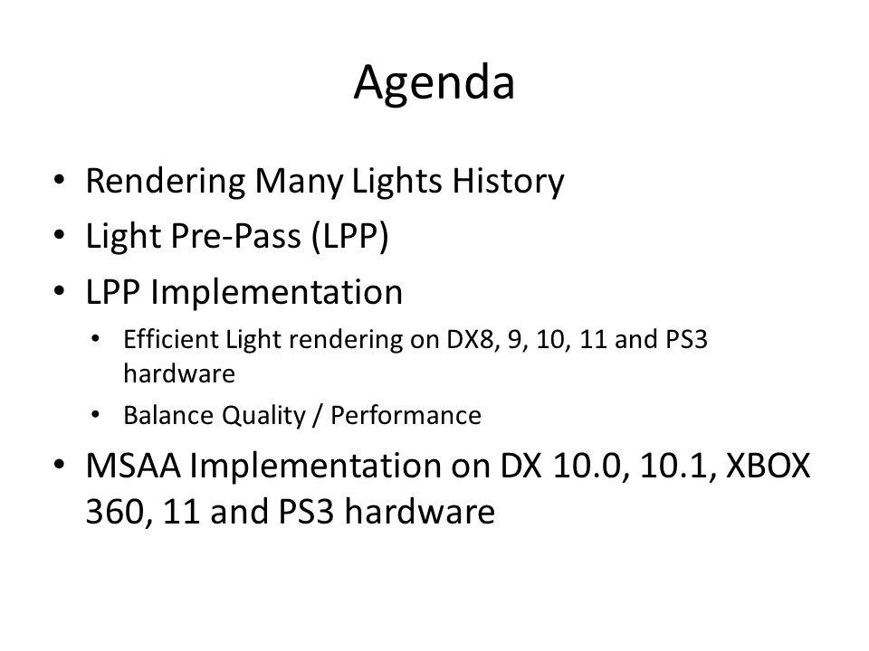 Agenda Rendering Many Lights History Light Pre-Pass (LPP)
