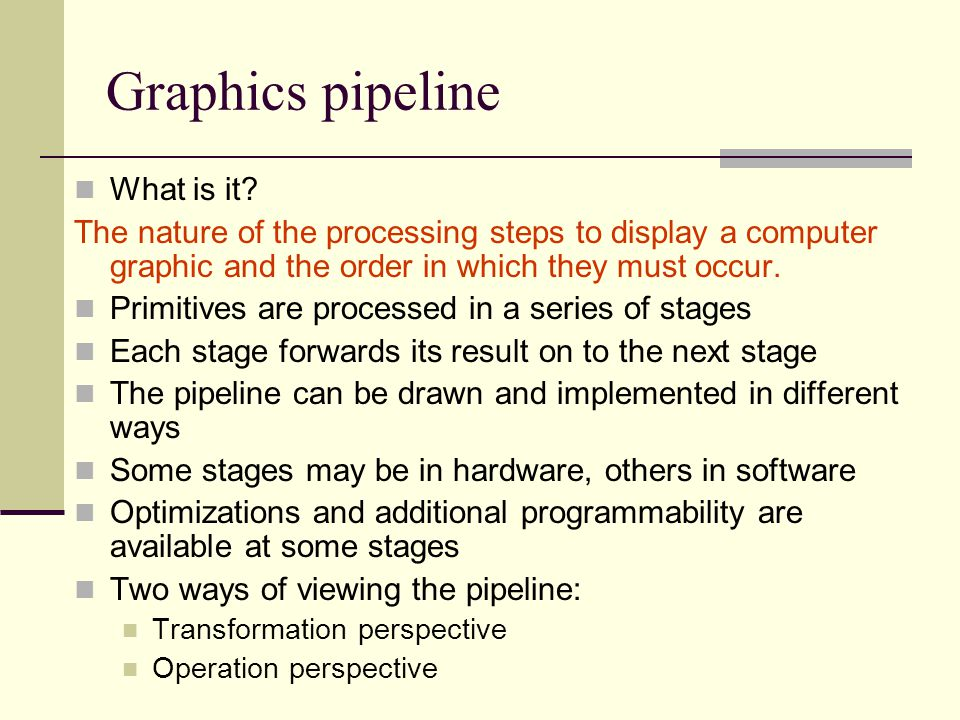 Graphics pipeline What is it