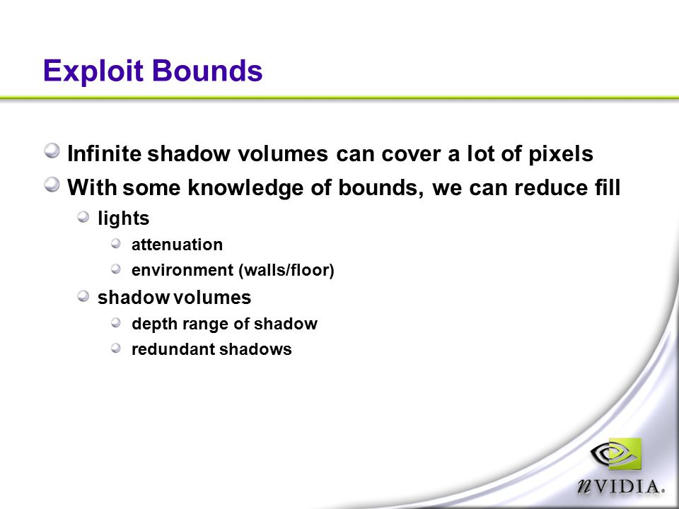 Exploit Bounds Infinite shadow volumes can cover a lot of pixels