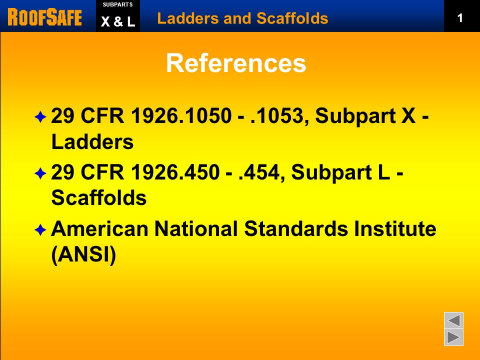 References 29 CFR 1926.1050 - .1053, Subpart X - Ladders