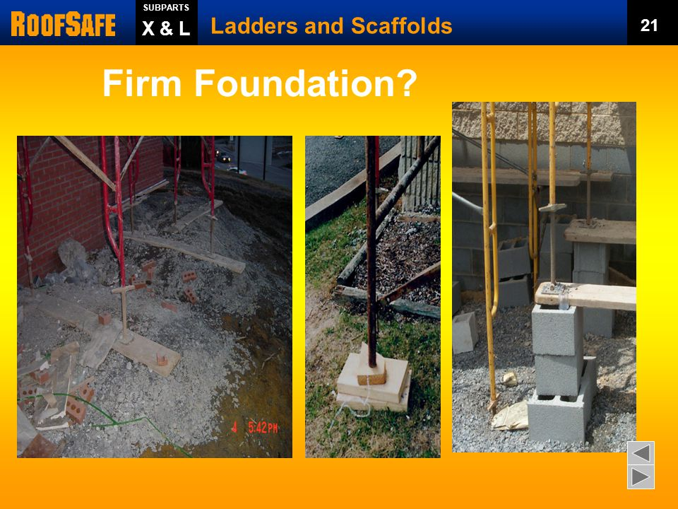 Firm Foundation Ladders and Scaffolds X & L 21 Trainer s Notes: