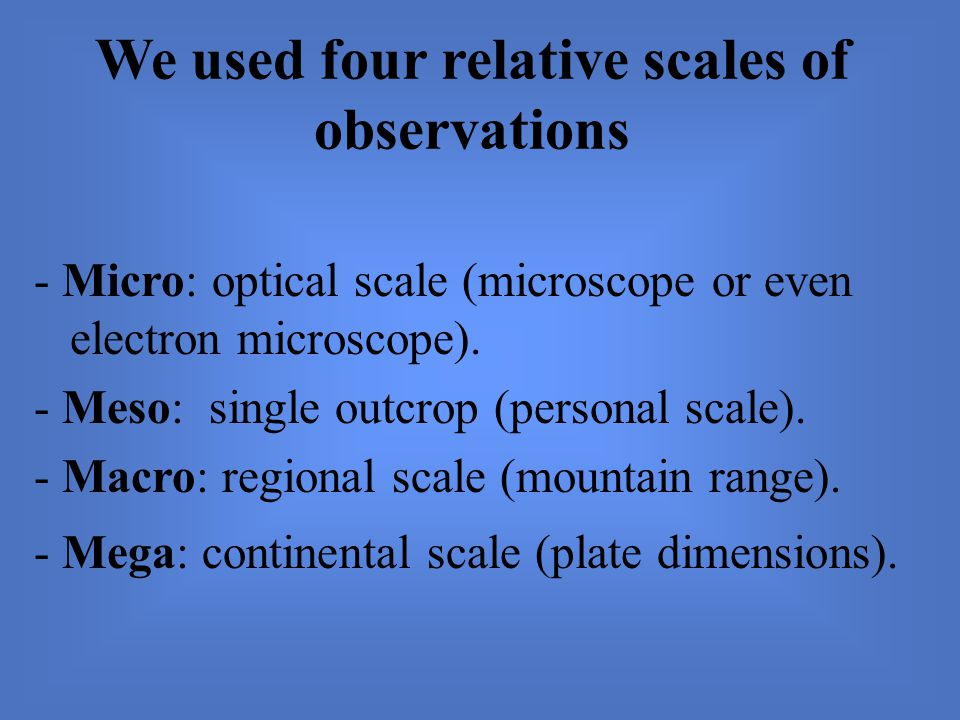 We used four relative scales of observations