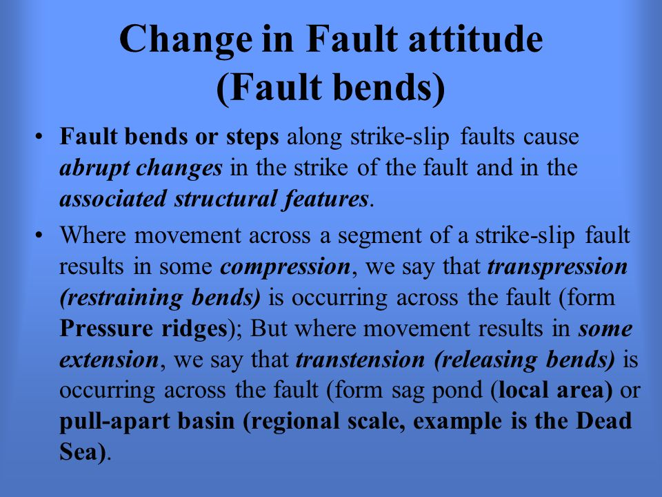 Change in Fault attitude (Fault bends)