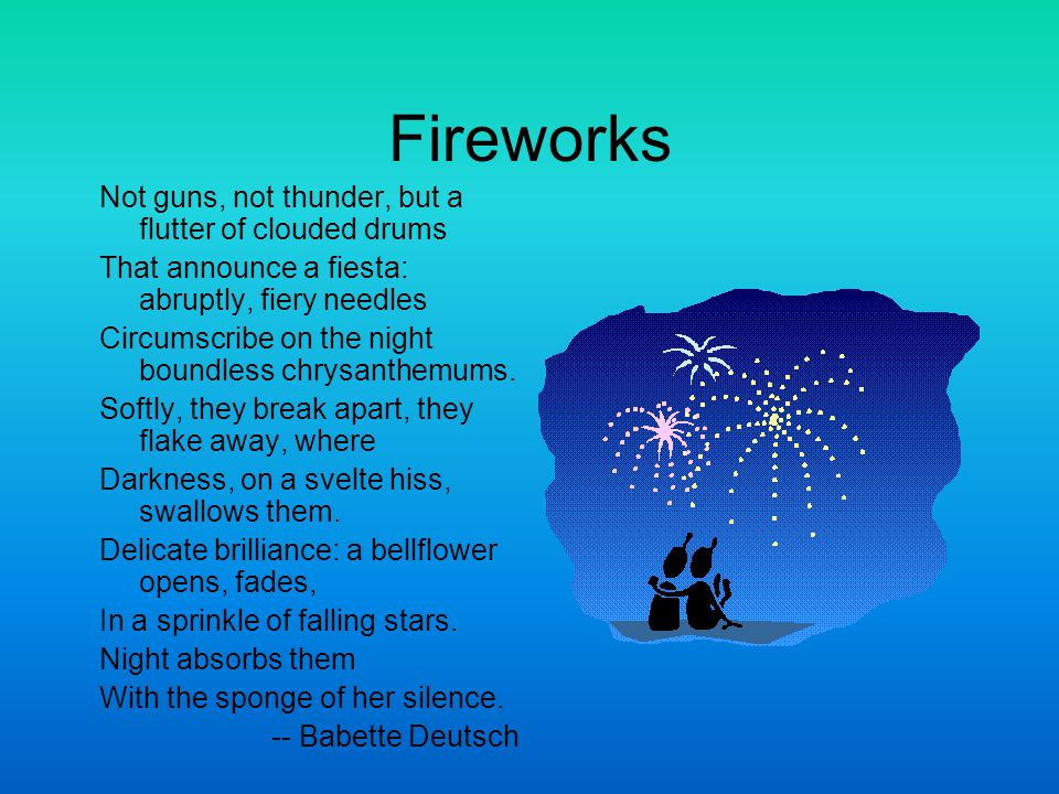 Fireworks Not guns, not thunder, but a flutter of clouded drums