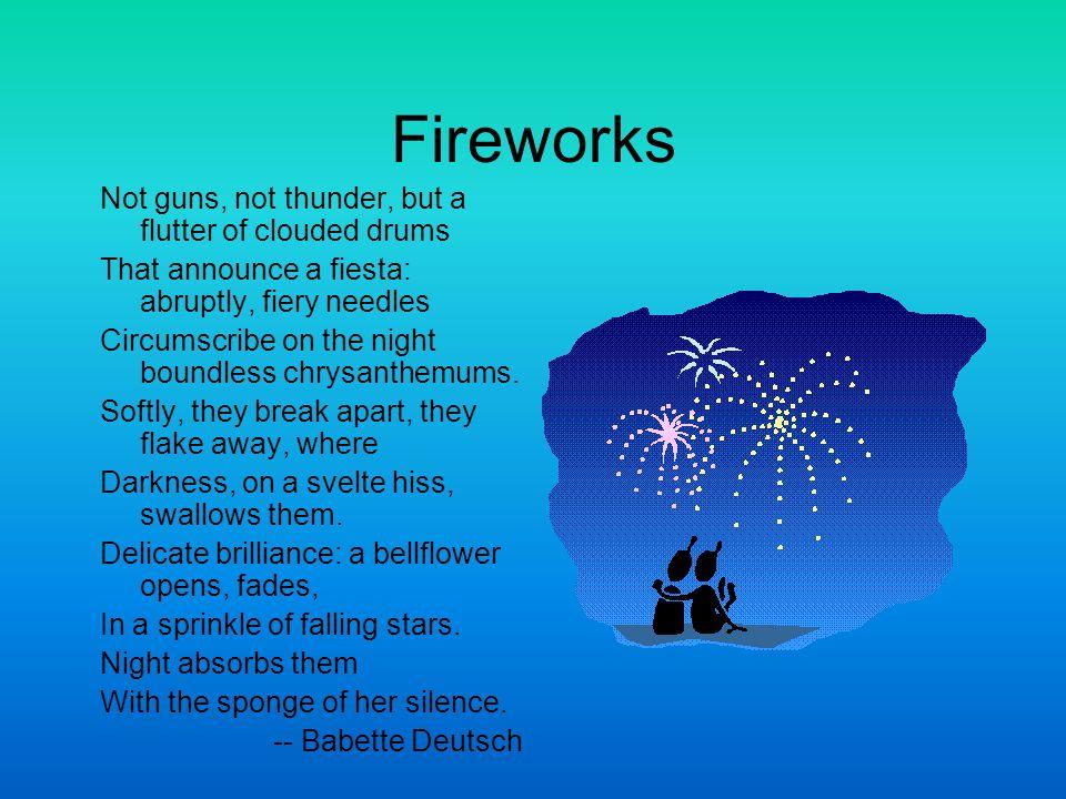 Fireworks Not guns, not thunder, but a flutter of clouded drums