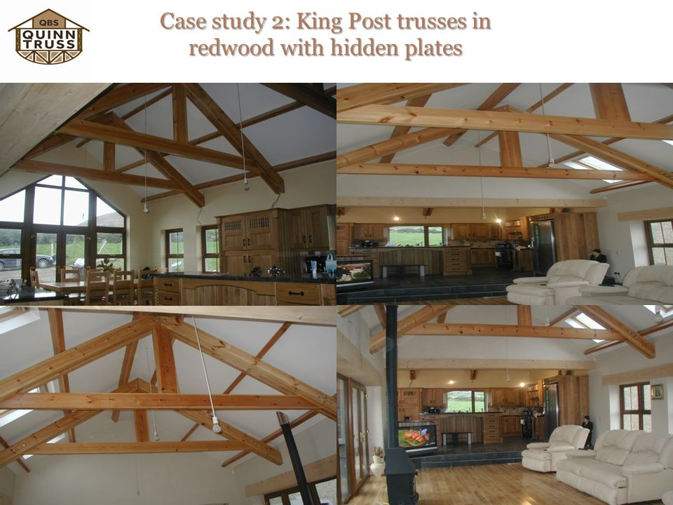 Case study 2: King Post trusses in redwood with hidden plates