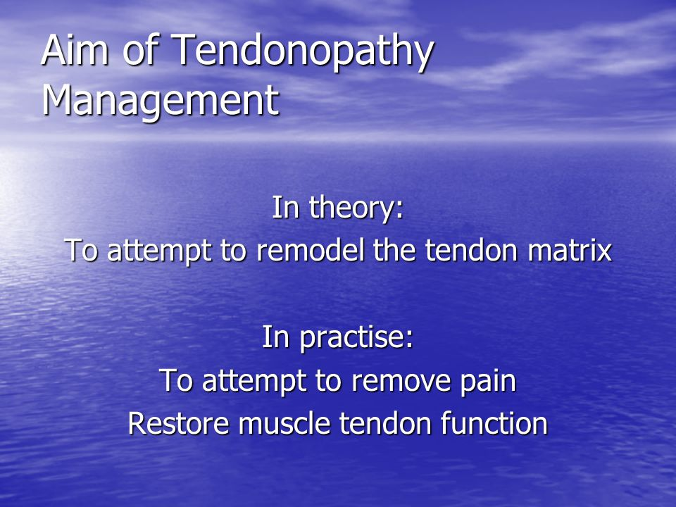 Aim of Tendonopathy Management