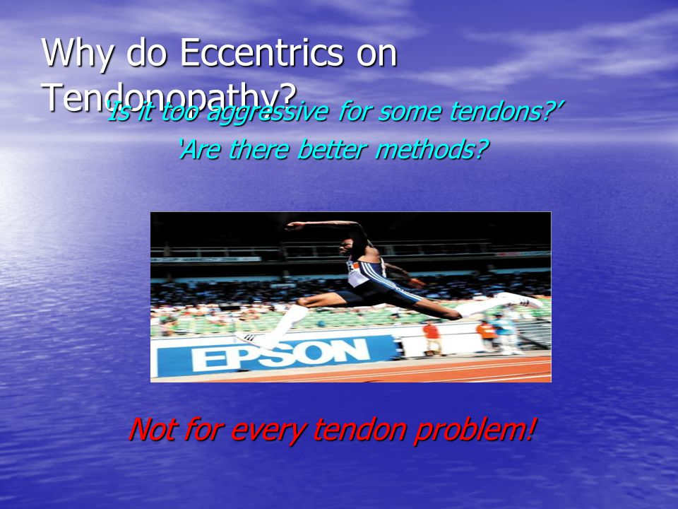 Why do Eccentrics on Tendonopathy