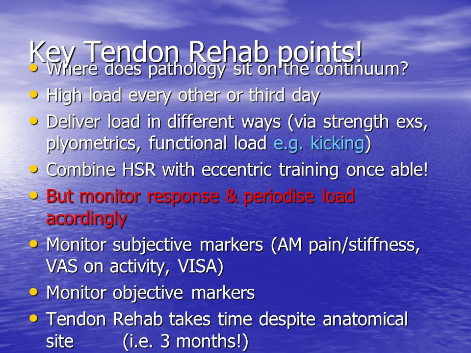 Key Tendon Rehab points!