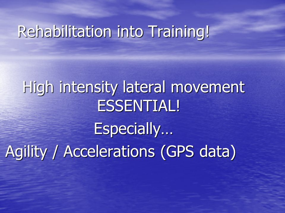 Rehabilitation into Training!