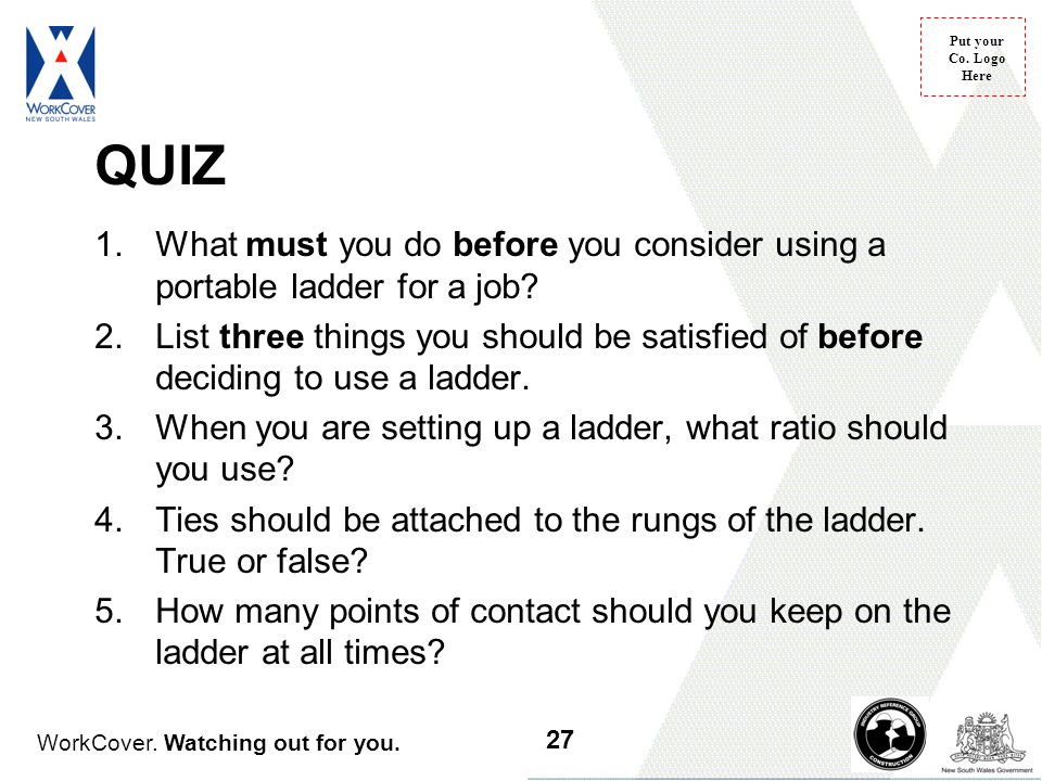 QUIZ What must you do before you consider using a portable ladder for a job