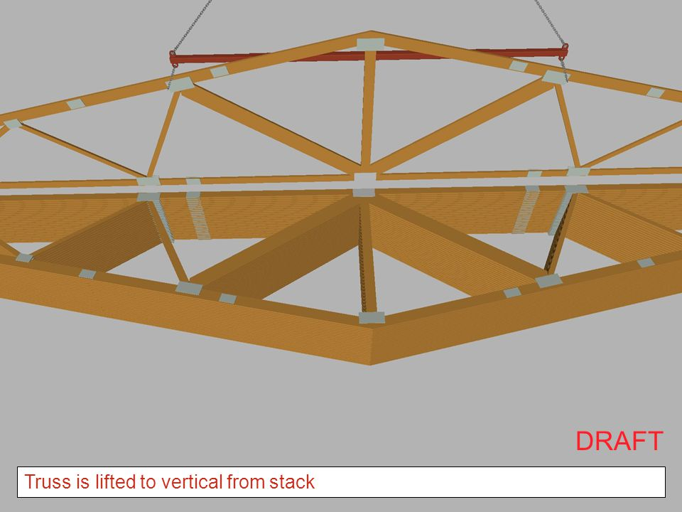 DRAFT Truss is lifted to vertical from stack