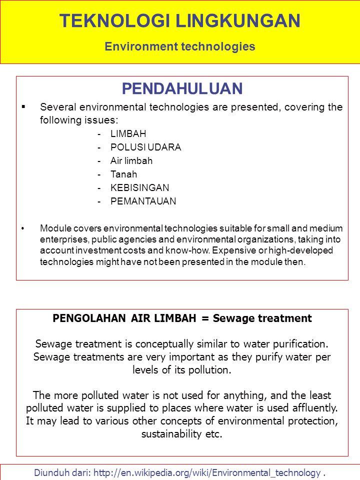 Environment technologies PENGOLAHAN AIR LIMBAH = Sewage treatment
