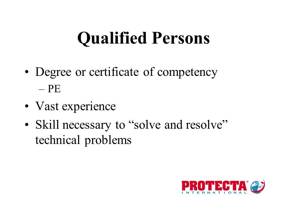 Qualified Persons Degree or certificate of competency Vast experience