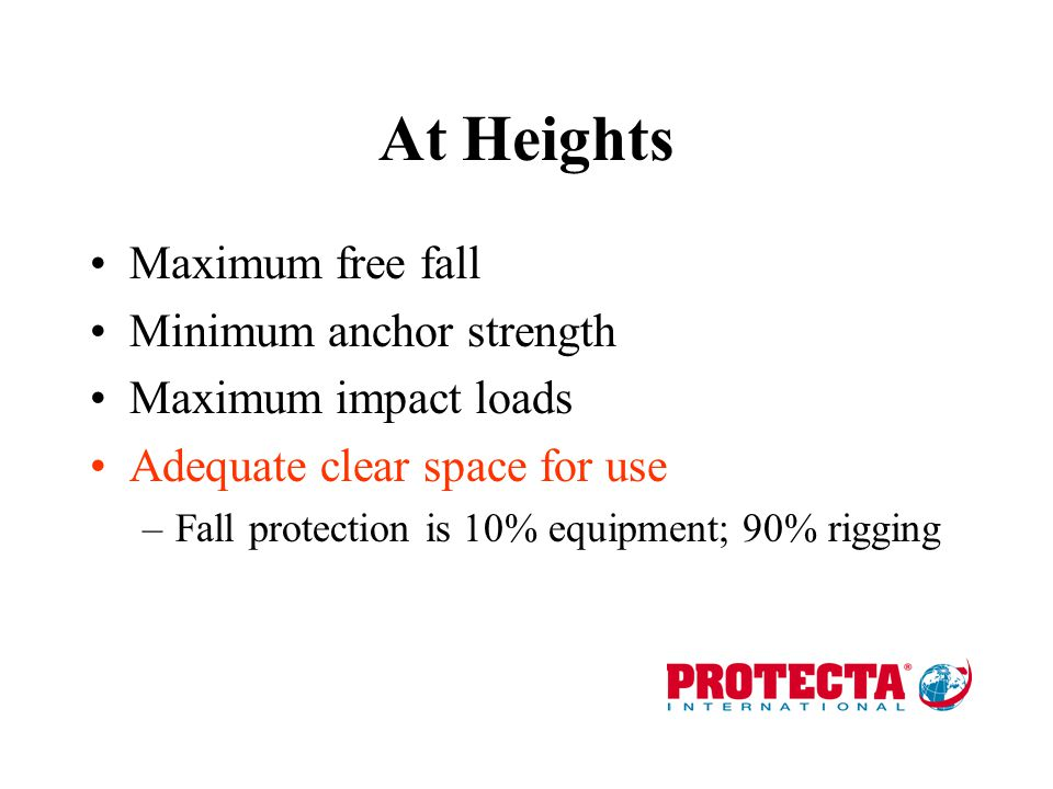 At Heights Maximum free fall Minimum anchor strength