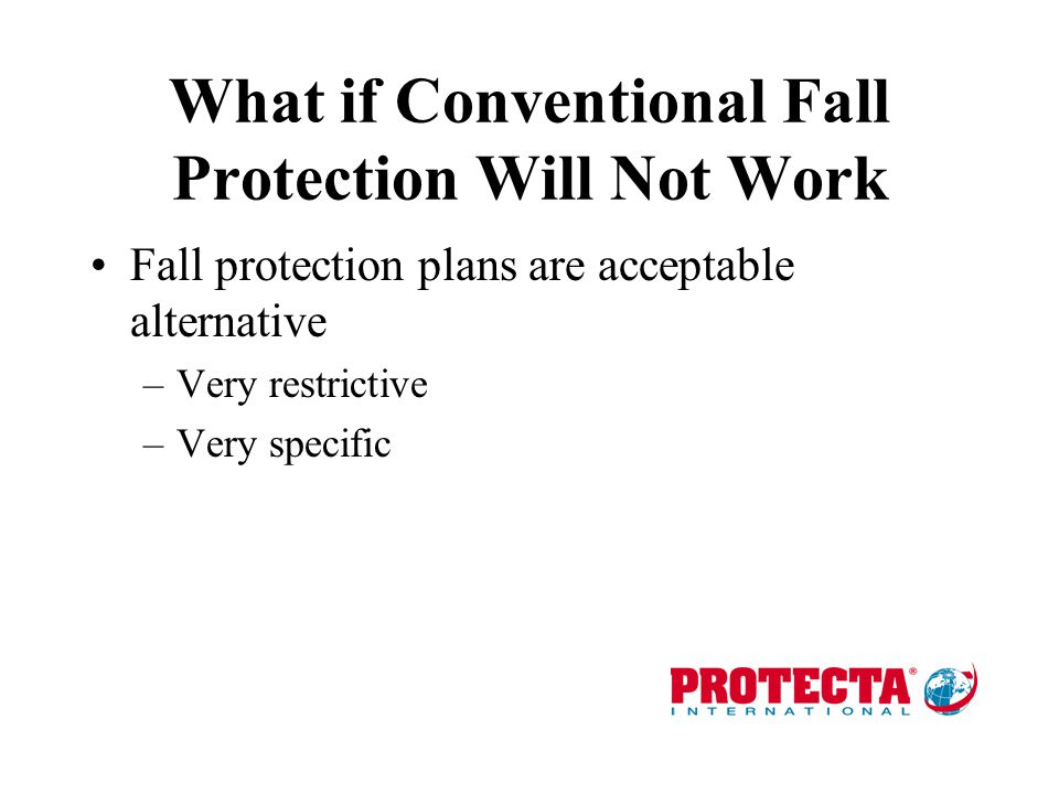 What if Conventional Fall Protection Will Not Work
