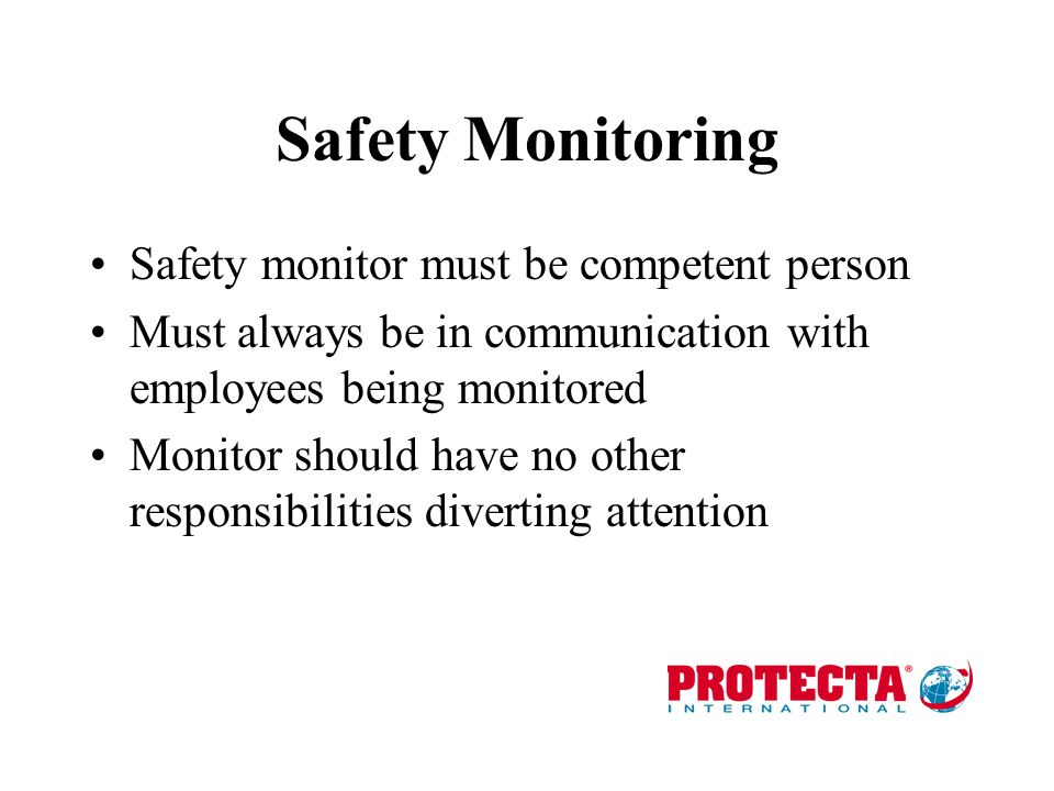 Safety Monitoring Safety monitor must be competent person