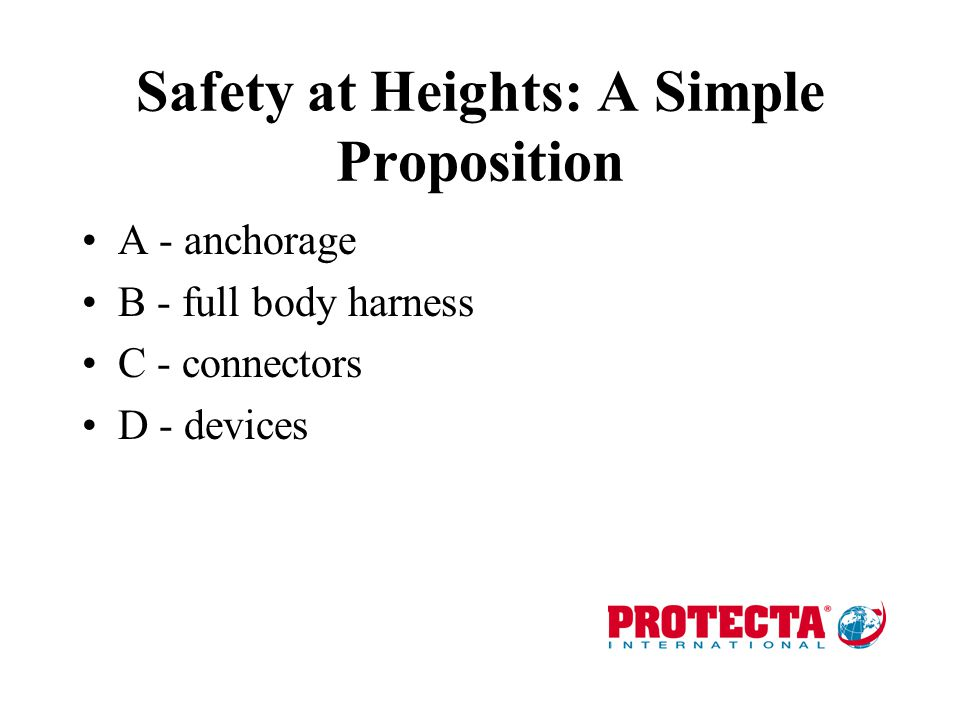 Safety at Heights: A Simple Proposition