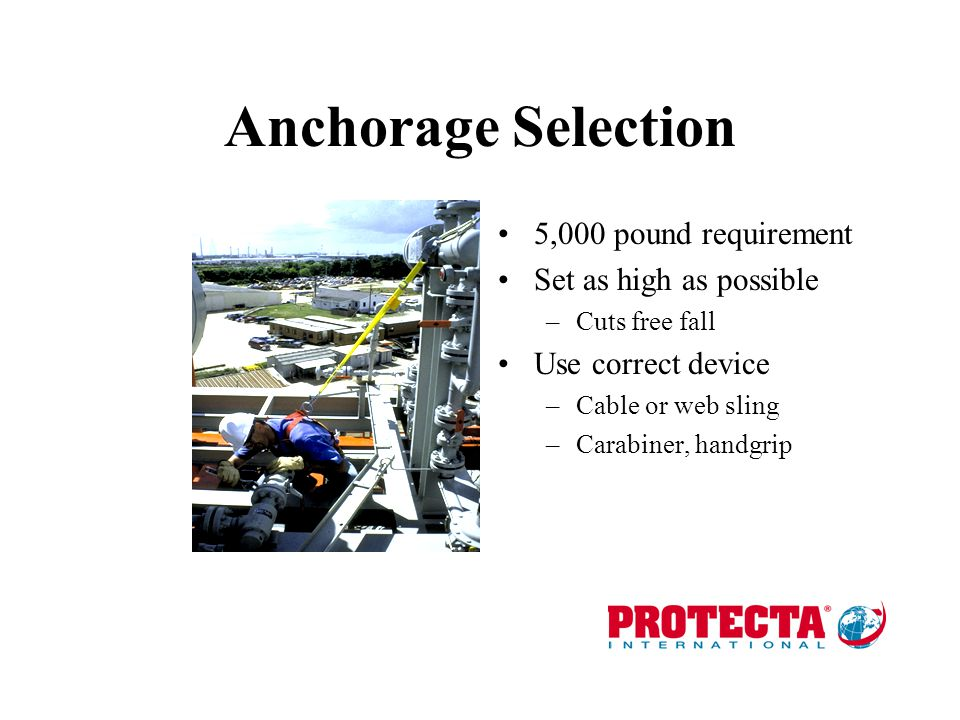 Anchorage Selection 5,000 pound requirement Set as high as possible