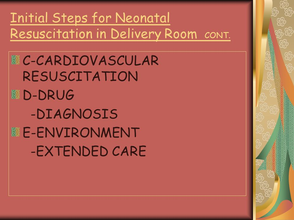 Initial Steps for Neonatal Resuscitation in Delivery Room CONT.