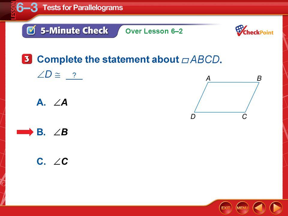 A. A B. B C. C 5-Minute Check 3