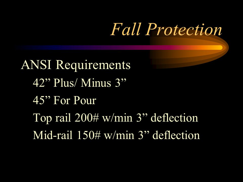 Fall Protection ANSI Requirements 42 Plus/ Minus 3 45 For Pour