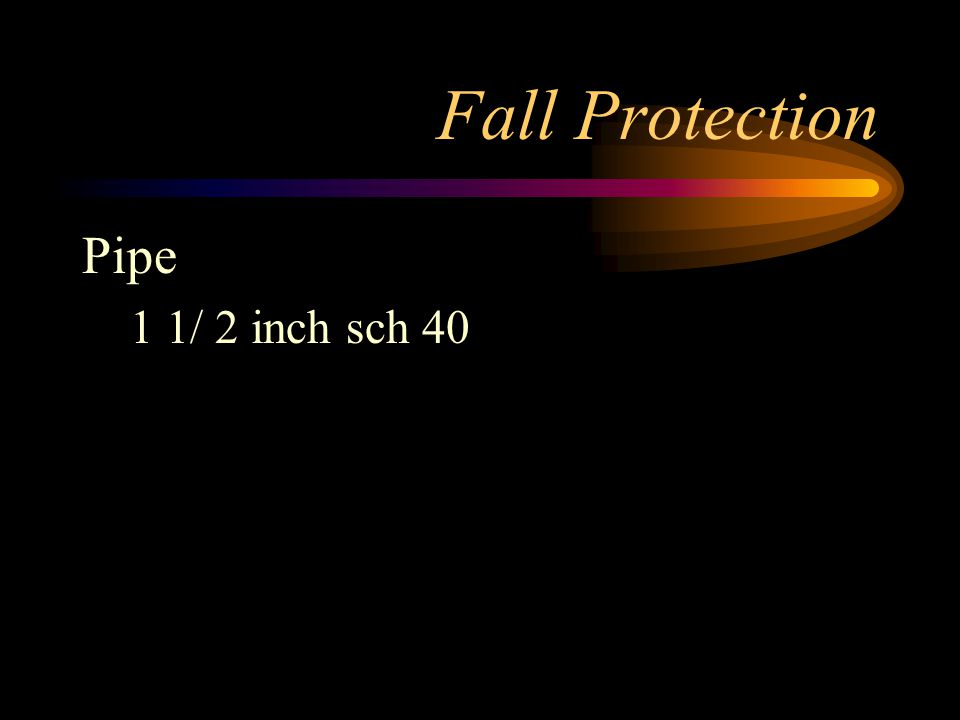 Fall Protection Pipe 1 1/ 2 inch sch 40