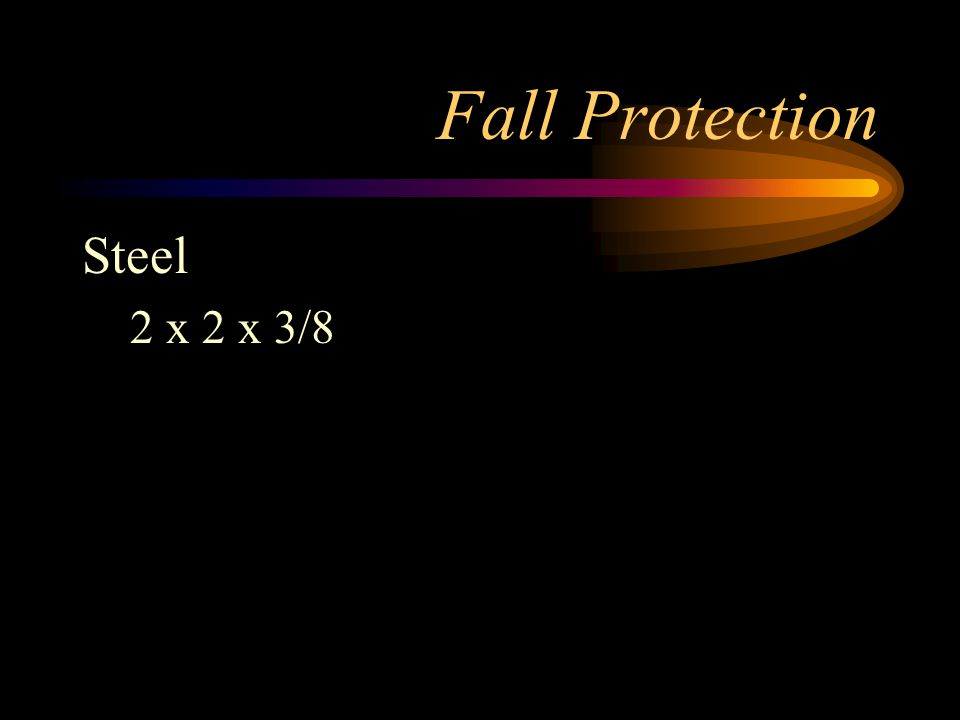 Fall Protection Steel 2 x 2 x 3/8
