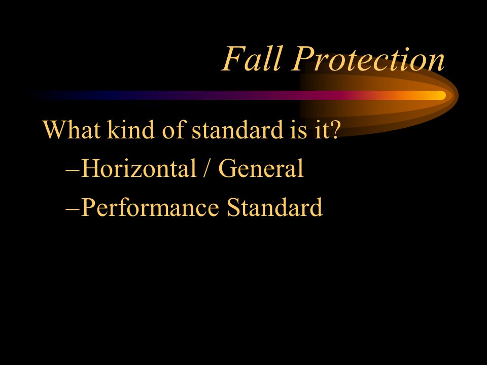 Fall Protection What kind of standard is it Horizontal / General
