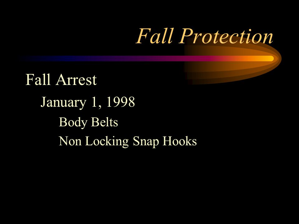 Fall Protection Fall Arrest January 1, 1998 Body Belts