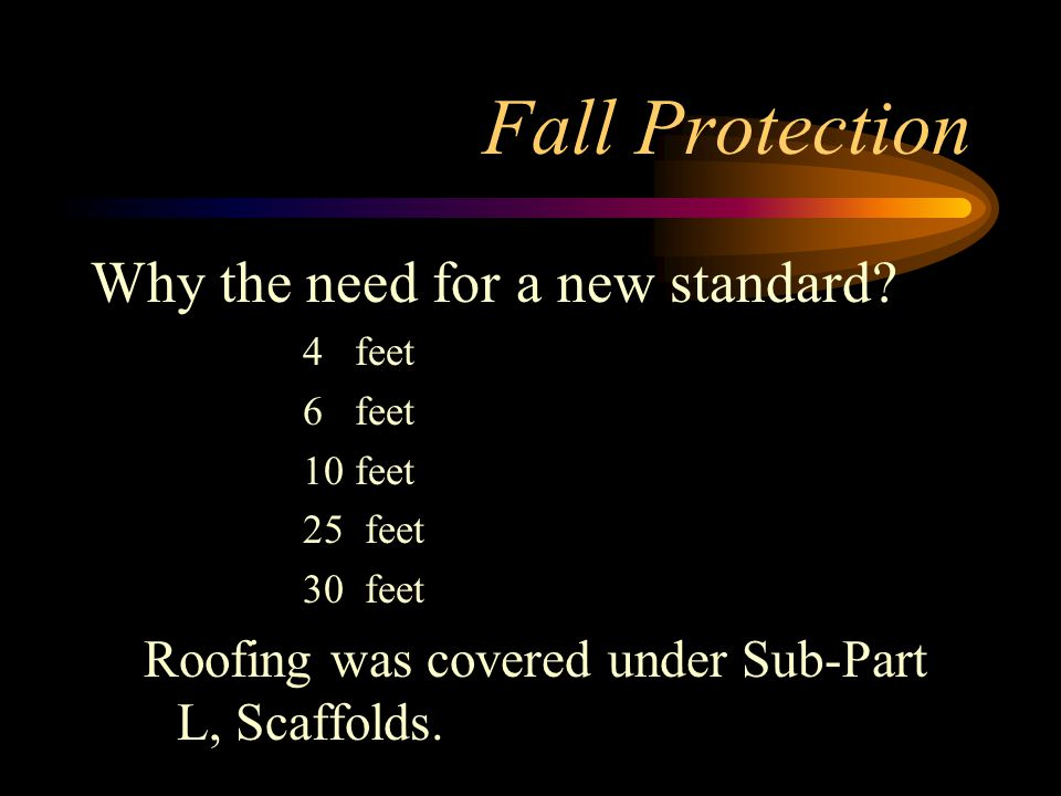Fall Protection Why the need for a new standard