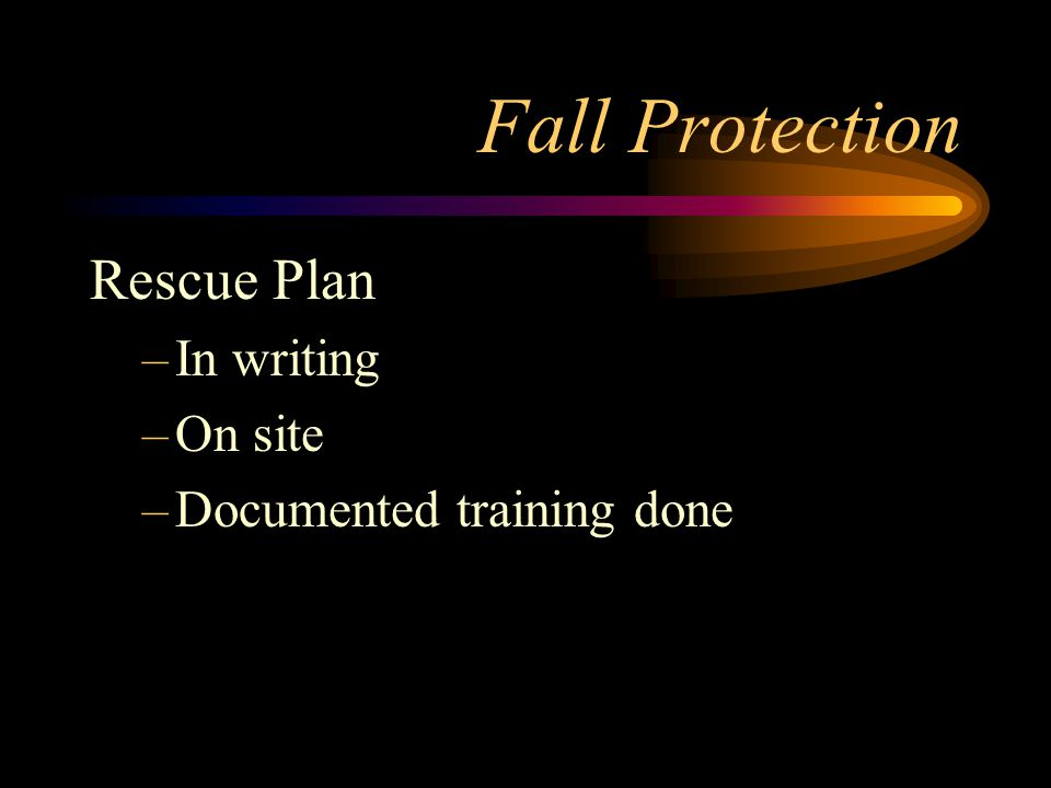 Fall Protection Rescue Plan In writing On site