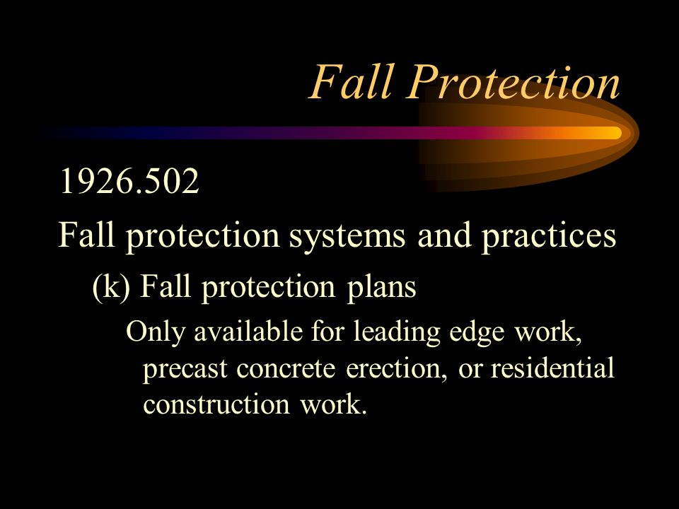 Fall Protection 1926.502 Fall protection systems and practices
