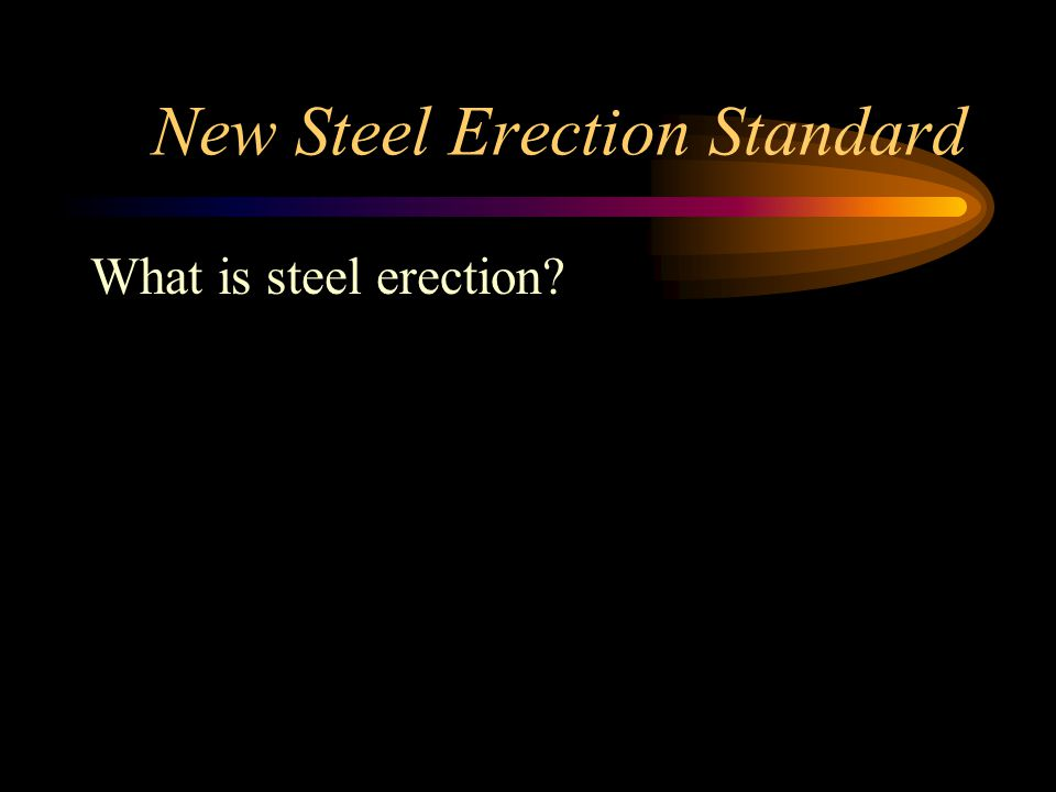 New Steel Erection Standard