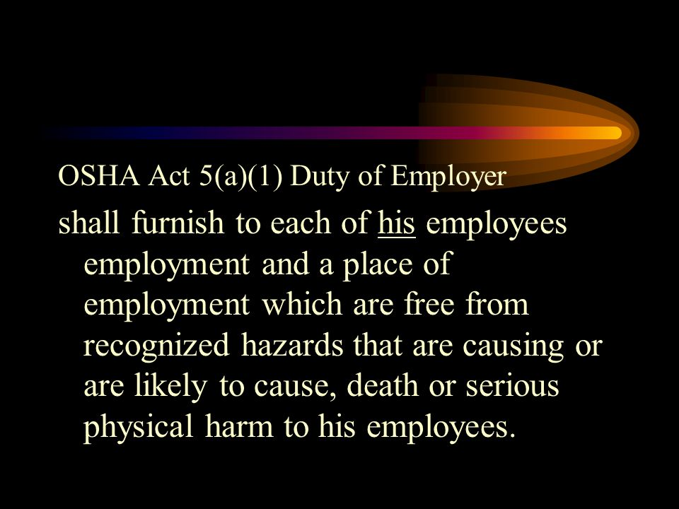 OSHA Act 5(a)(1) Duty of Employer